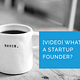 what is a startup founder?