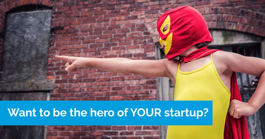 be a hero for your company and sign up for our startup accelerator program